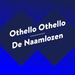 De figuranten - Othello Othello - De Naamlozen